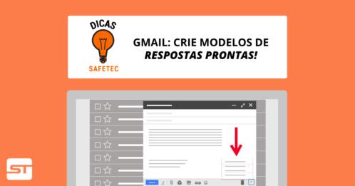 Gmail: Crie modelos de e-mail utilizando as respostas prontas! | Dica SAFETEC
