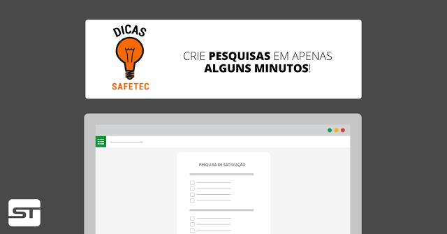 Google Formulários: Crie pesquisas em apenas alguns minutos! | Dica SAFETEC