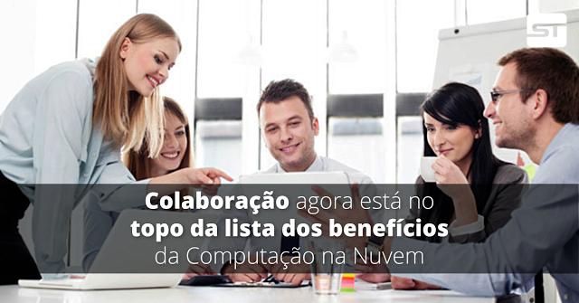 Colaboração agora está no topo da lista dos benefícios da Computação na Nuvem
