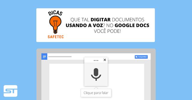 Google Docs: Digite documentos utilizando a voz! | Dica SAFETEC