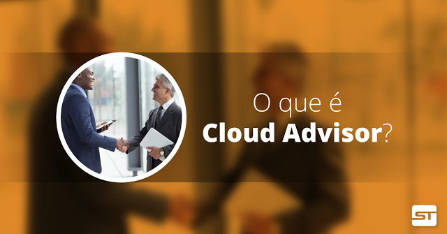 Afinal, o que é Cloud Advisor?