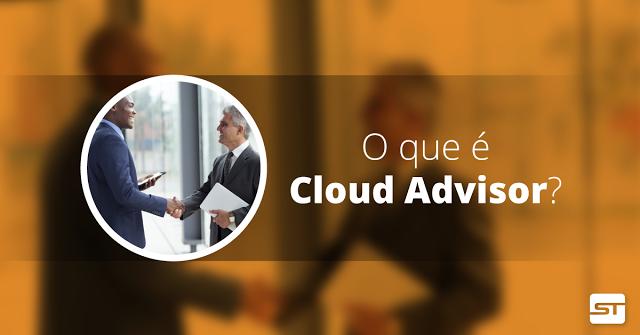 Afinal, o que é Cloud Advisor?