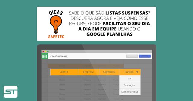 Google Planilhas: Use listas suspensas nas suas planilhas, aumente sua produtividade e facilite a consolidação de dados | Dica SAFETEC