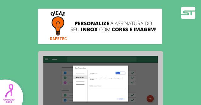 Inbox: Personalize sua assinatura com cores e imagem! | Dica SAFETEC
