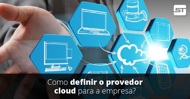 Como definir o provedor cloud para a empresa?