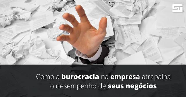 Como a burocracia na empresa atrapalha o desempenho de seus negócios