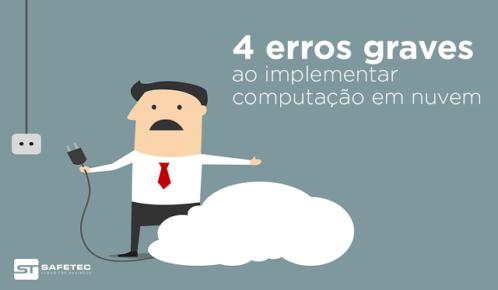4 erros graves cometidos ao implementar computação em nuvem
