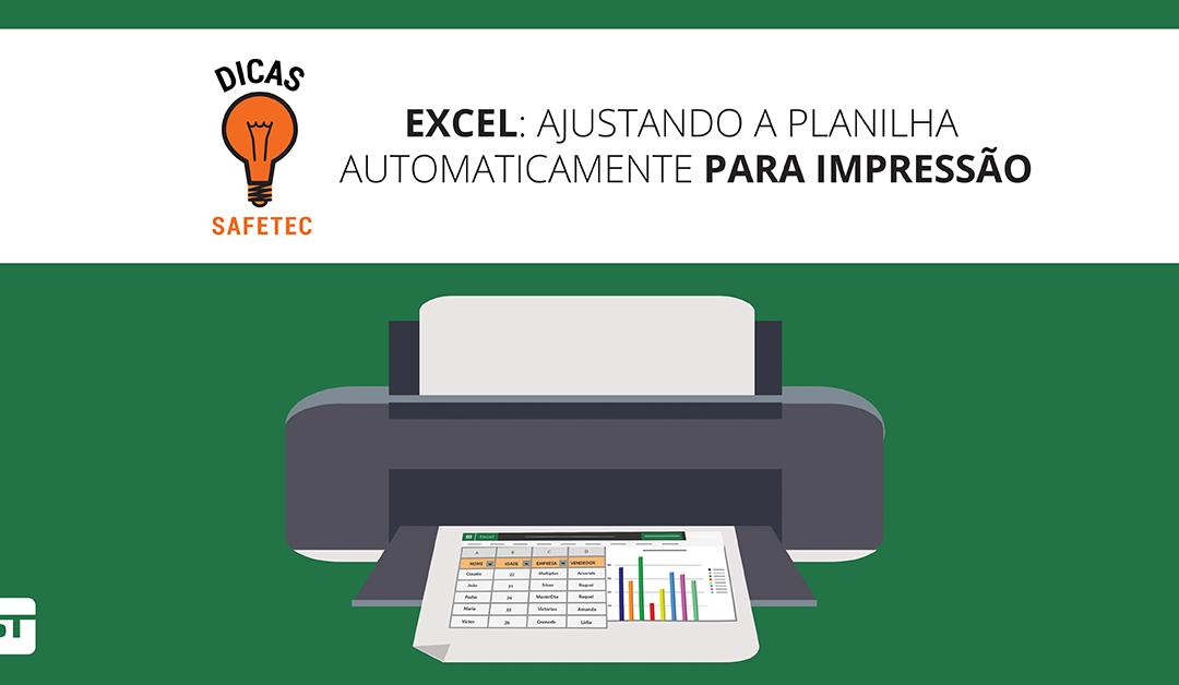 EXCEL: Ajustando sua planilha automaticamente para impressão | Dicas SAFETEC