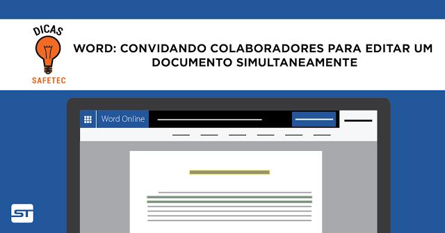 Word: Convidando colaboradores para editar um documento simultaneamente | Dicas SAFETEC