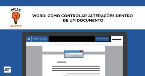 Word: Controlando alterações dentro de um documento | Dicas SAFETEC