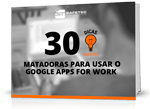 E-Book: Google Apps For Work - 30 Dicas Incríveis