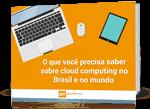E-Book: Computação na Nuvem no Brasil e no Mundo