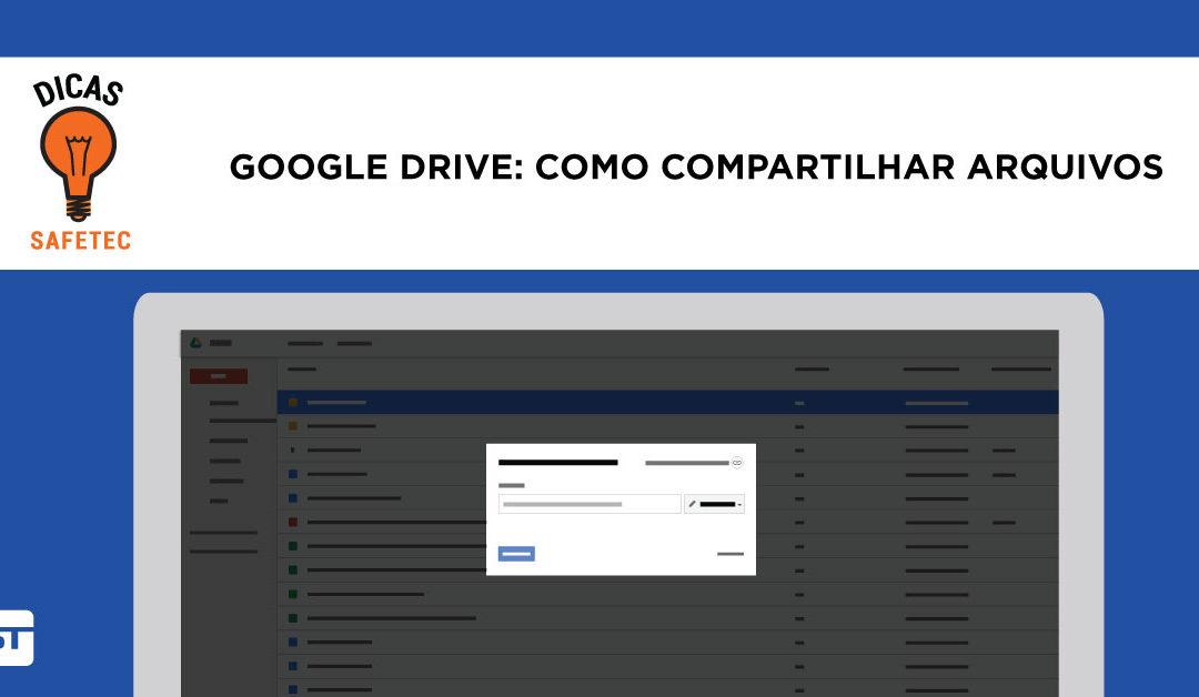 Sabe como compartilhar arquivo no Google Drive? Aprenda já!