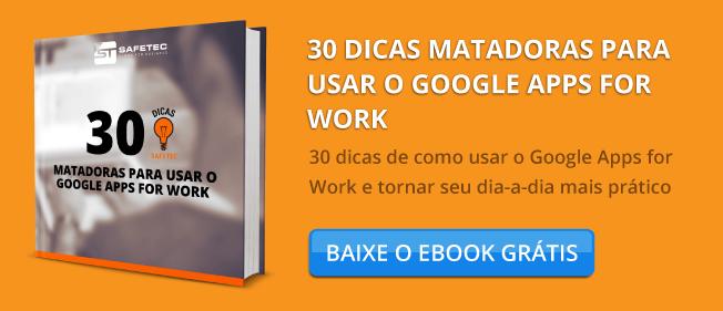 CTA-30-dicas-matadoras-para-usar-o-google-apps-for-work